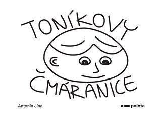 Toníkovy čmáranice - Antonín Jína | Booksquad.ink
