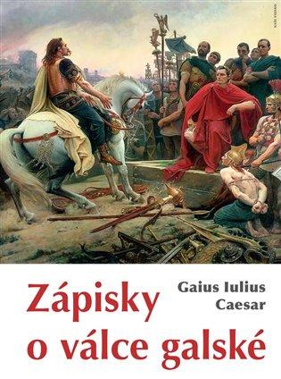Zápisky o válce galské - Gaius Iulius Caesar | Booksquad.ink