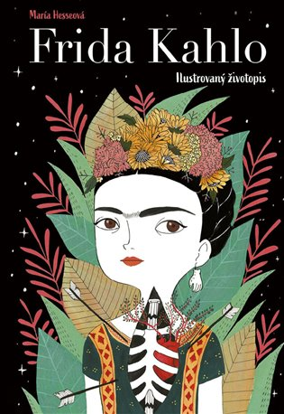 Frida Kahlo: Ilustrovaný životopis - María Hesseová   Replicamaglie.com