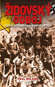 Židovský odboj - Povstání proti nacistům za druhé světové války
