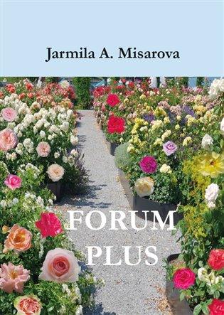 FORUM PLUS - Jarmila Amadea Misarova   Booksquad.ink