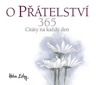 O přátelství 365:Citáty na každý den - Helen Exley | Replicamaglie.com