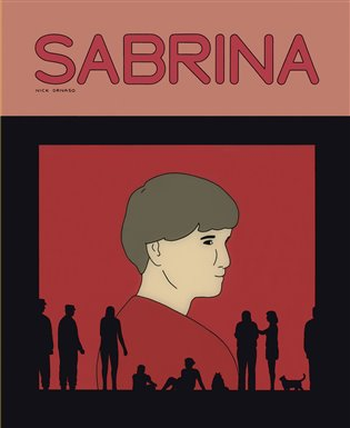 Sabrina - Nick Drnaso | Booksquad.ink