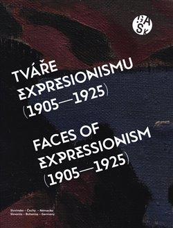 Obálka titulu Tváře expresionismu (1905-1925)