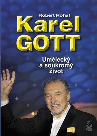 Karel Gott:Umělecký a soukromý život - Robert Rohál   Replicamaglie.com