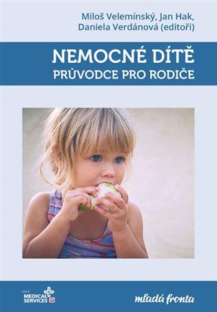 Nemocné dítě – průvodce pro rodiče - Jan Hak (ed.),   Replicamaglie.com