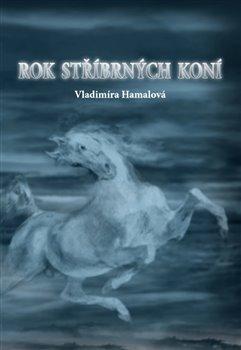 Obálka titulu Rok stříbrných koní