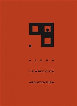 Obálka titulu Alena Šrámková - Architektura