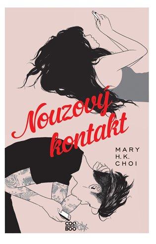 Nouzový kontakt - Mary H.K. Choi | Booksquad.ink