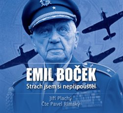 Obálka titulu Emil Boček. Strach jsem si nepřipouštěl