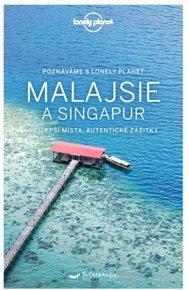 Poznáváme Malajsie a Singapur - Lonely Planet