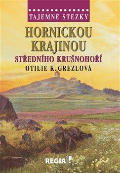 Obálka titulu Tajemné stezky - Hornickou krajinou středního Krušnohoří
