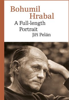 Obálka titulu Bohumil Hrabal. A Full-length Portrait