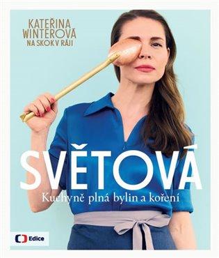 Světová kuchyně plná bylin a koření:Kateřina Winterová na skok v ráji - Kateřina Winterová   Booksquad.ink
