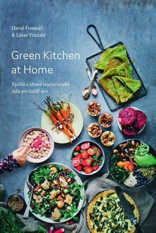 Green Kitchen At Home - Rychlé a zdravé recepty pro každý den - David Frenkiel, | Replicamaglie.com