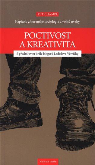 Poctivost a kreativita:Kapitoly z buranské sociologie a volné úvahy - Petr Hampl | Replicamaglie.com