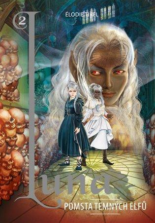 Luna 2:Pomsta temných elfů - Élodie Tirel | Booksquad.ink