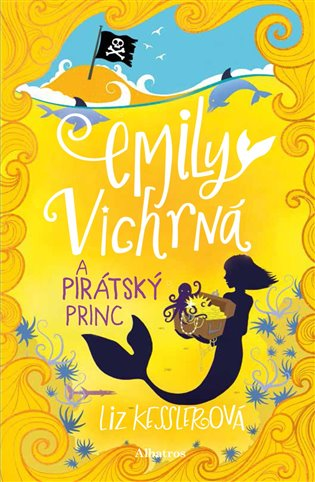 Emily Vichrná a pirátský princ - Liz Kesslerová | Booksquad.ink