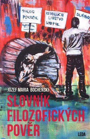 Slovník filosofických pověr - Józef Maria Bocheński | Booksquad.ink