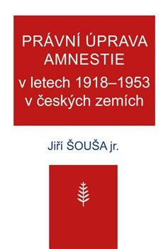 Právní úprava amnestie v letech 1918–1953 v českých zemích