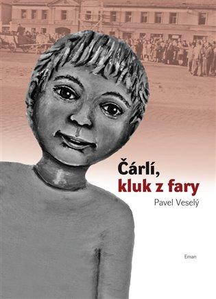 Čárlí, kluk z fary - Pavel Veselý | Booksquad.ink
