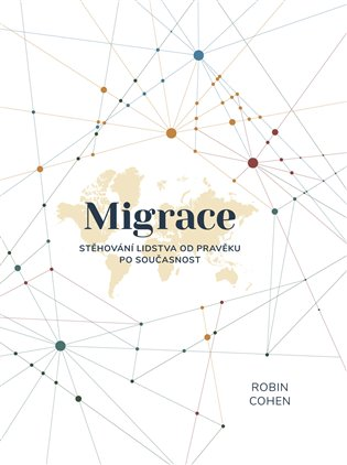 Migrace:Stěhování lidstva od pravěku po součastnost - Robin Cohen | Booksquad.ink