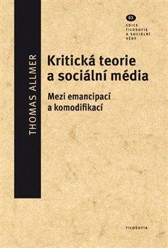 Obálka titulu Kritická teorie a sociální média
