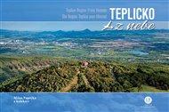 Teplicko z nebe / Teplice Region From Heaven / Die Region Teplice vom Himmel