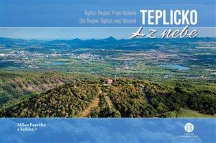 Teplicko z nebe / Teplice Region From Heaven / Die Region Teplice vom Himmel - Milan Paprčka, | Booksquad.ink