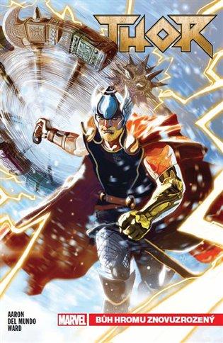 Thor1: Bůh hromu znovuzrozený - Jason Aaron   Booksquad.ink