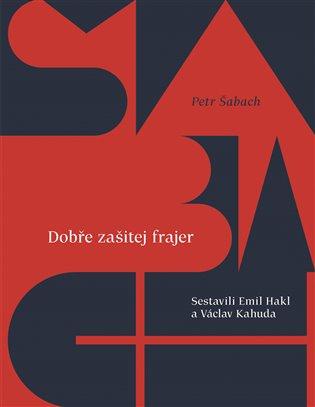 Dobře zašitej frajer - Emil Hakl (ed.), | Booksquad.ink
