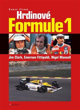 Hrdinové formule 1 - Clark, Fittipaldi, Mansell:2. díl - Roman Klemm | Booksquad.ink