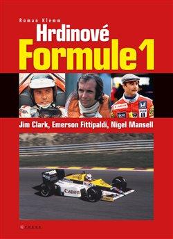 Obálka titulu Hrdinové formule 1 - Clark, Fittipaldi, Mansell