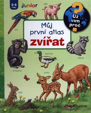 Můj první atlas zvířat - Anne Möllerova | Booksquad.ink