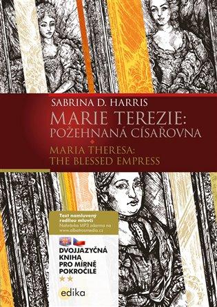 Marie Terezie B1/B2:Maria Theresa: The Blessed Empress - Sabrina D. Harris | Replicamaglie.com