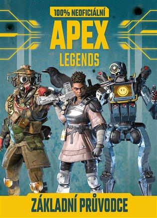 Apex Legends - 100% neoficiální základní průvodce - - | Booksquad.ink