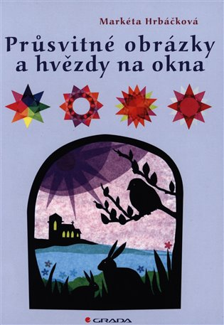 Průsvitné obrázky a hvězdy na okna - Markéta Hrbáčková | Booksquad.ink