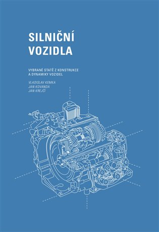 Silniční vozidla: Vybrané statě z konstrukce a dynamiky vozidel - Vladislav Kemka, | Booksquad.ink