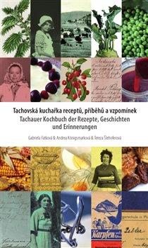Tachovská kuchařka receptů, příběhů a vzpomínek