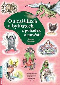 Obálka titulu O strašidlech a bytostech z pohádek a pověstí