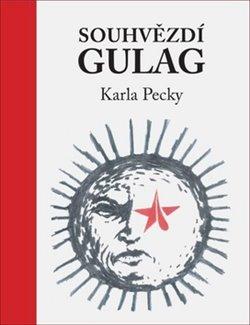 Obálka titulu Souhvězdí gulag Karla Pecky