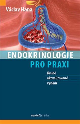 Endokrinologie pro praxi:2. aktualizované vydání - Václav Hána | Booksquad.ink