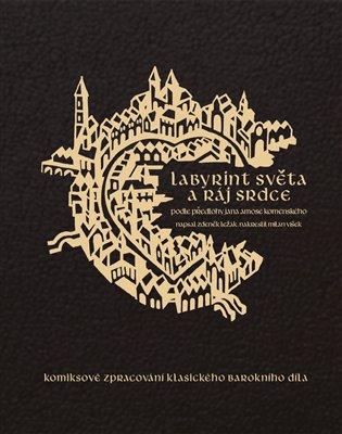 Labyrint světa a ráj srdce:Komiksové zpracování klasického barokního díla - Jan Amos Komenský,   Replicamaglie.com