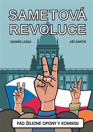 Sametová revoluce:Pád železné opony v komiksu - Zdeněk Ležák | Booksquad.ink