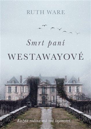 Smrt paní Westawayové - Ruth Ware | Booksquad.ink