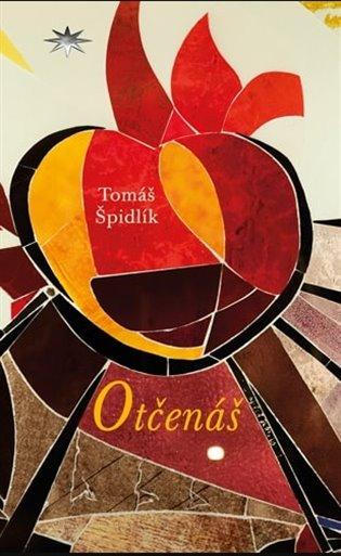 Otčenáš - Tomáš Špidlík | Booksquad.ink
