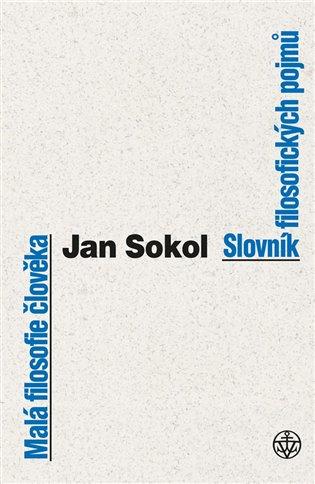 Malá filosofie člověka a Slovník filosofických pojmů - Jan Sokol | Booksquad.ink