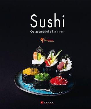 Sushi - Od začátečníka k mistrovi - - | Booksquad.ink