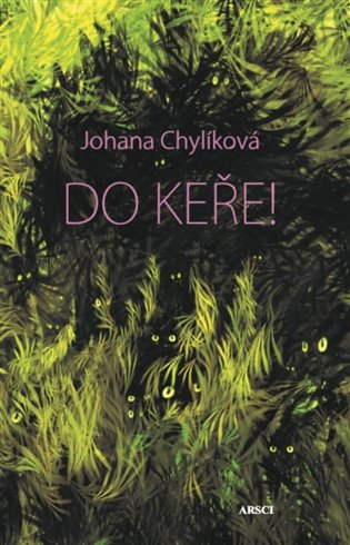 Do keře - Johana Chylíková | Booksquad.ink