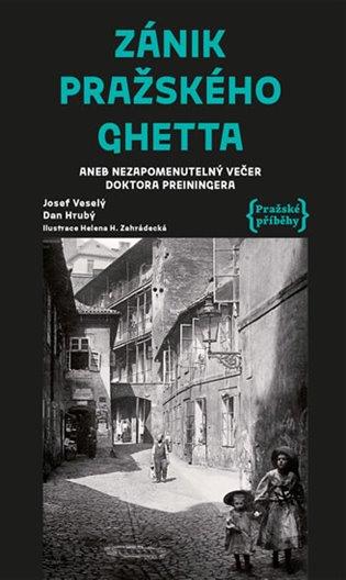 Zánik pražského ghetta aneb Nezapomenutelný večer doktora Preiningera - Dan Hrubý, | Replicamaglie.com